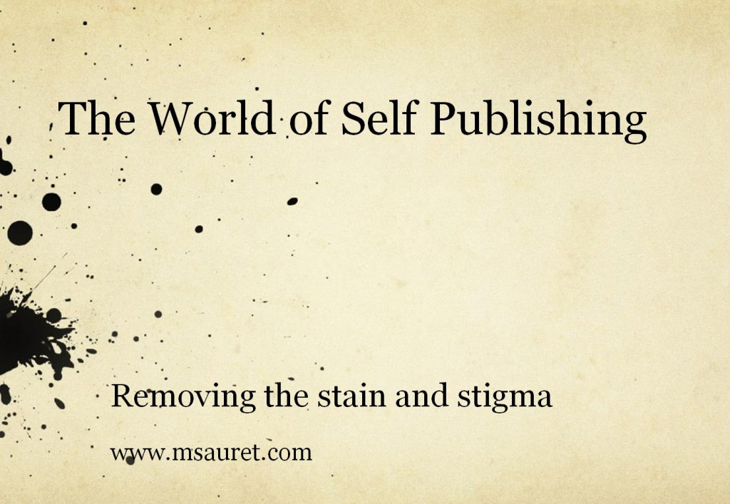 Workshop: Self Publishing – Removing the Stain and Stigma