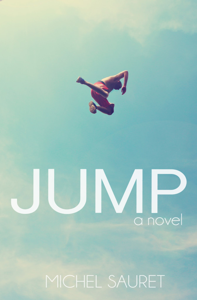 Jump by Michel Sauret ~ a novel